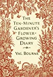 img - for The Ten-Minute Gardener's Flower-Growing Diary book / textbook / text book
