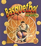 img - for Basquetbol En Accion / Basketball in Action (Deportes En Accion / Sports in Action) (Spanish Edition) book / textbook / text book