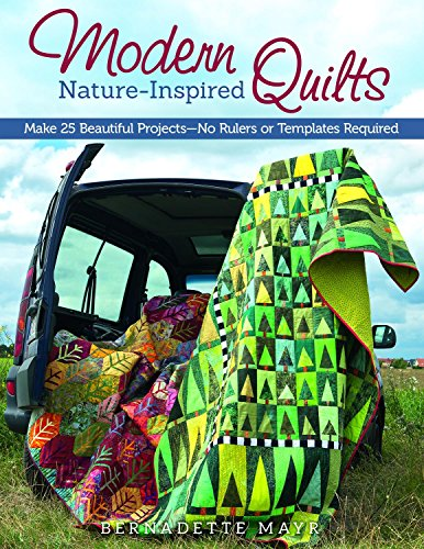 modern natureinspired quilts make 25 beautiful projects