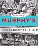 For the Love of Murphys: The Behind-the-Counter Story of a Great American Retailer (Keystone Books (Pennsylvania State Hardcover))