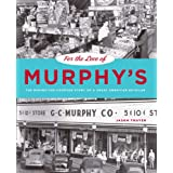 For the Love of Murphy's: The Behind-the-Counter Story of a Great American Retailer (A Keystone Book �) ~ Jason Togyer