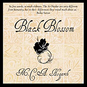 Black Blossom: A Fantasy of Manners Among Aliens, Volume 3 | [M.C.A. Hogarth]