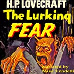 The Lurking Fear | H. P. Lovecraft