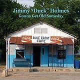echange, troc Jimmy Duck Holmes - Gonna Get Old Someday