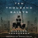 Ten Thousand Saints Audiobook by Eleanor Henderson Narrated by Steven Kaplan