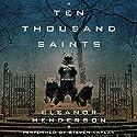 Ten Thousand Saints (       UNABRIDGED) by Eleanor Henderson Narrated by Steven Kaplan