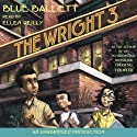 The Wright Three (       UNABRIDGED) by Blue Balliett Narrated by Ellen Reilly