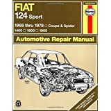 Fiat 124 Sport 1968 thru 1978: Coupe & Spider: 1400: 1600: 1800 (Haynes Repair Manuals) ~ John Haynes
