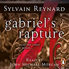 Gabriel's Rapture Audiobook by Sylvain Reynard Narrated by John Michael Morgan