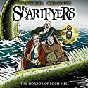 The Scarifyers: The Horror of Loch Ness Radio/TV Program by Simon Barnard, Paul Morris Narrated by David Warner, Terry Molloy, David Benson, Philip Madoc