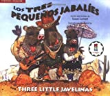 The Three Little Javelinas/Los Tres Pequenos Jabalies: Bilingual (English, Multilingual and Spanish Edition)