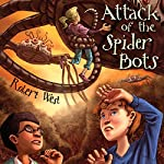 Attack of the Spider Bots: The Star-Fighters of Murphy Street, Episode II | Robert West