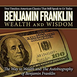 The Autobiography of Benjamin Franklin & The Way to Wealth Audiobook