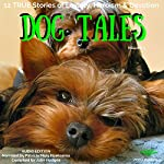 Dog Tales, Book 4: 12 True Dog Stories of Loyalty, Heroism and Devotion | John Hodges