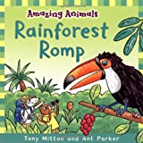 Amazing Animals: Rainforest Romp (033050987X) by Mitton, Tony