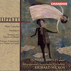 Tippett: Piano Concerto / Fantasia On A Theme Of Handel / Fantasia Concertante On A Theme Of Corelli
