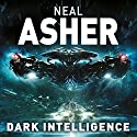 Dark Intelligence: Transformation, Book 1 Audiobook by Neal Asher Narrated by To Be Announced