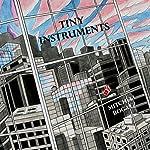 Tiny Instruments | Mitchell Bogatz