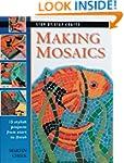 Making Mosaics: 15 Stylish Projects f...