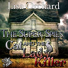 Super Spies and the Cat Lady Killer Audiobook by Lisa Orchard Narrated by Natalie Hoyt