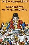 echange, troc Gisèle Harrus-Revidi - Psychanalyse de la gourmandise