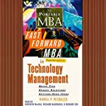 The Fast Forward MBA in Technology: Management: Quick Tips, Speedy Solutions, Cutting-Edge Ideas | Daniel P. Petrozzo
