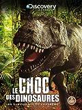 echange, troc Le Choc des Dinosaures - 2 DVD - Discovery Channel