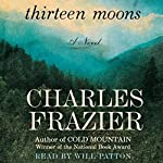 Thirteen Moons | Charles Frazier