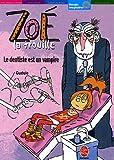 """Afficher """"Zoé la trouille Le Dentiste est un vampire"""""""
