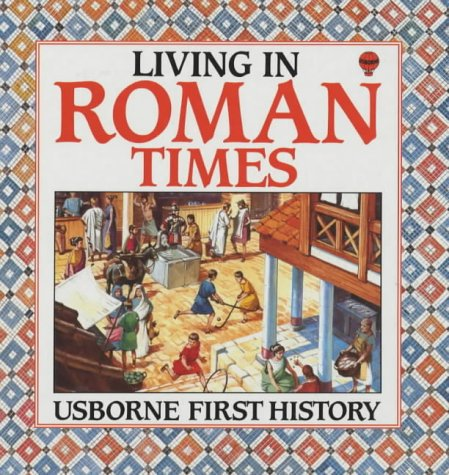 Living in Roman Times (First History)