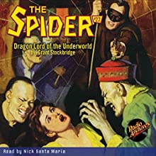 The Spider #22: Dragon Lord of the Underworld Radio/TV Program by Grant Stockbridge Narrated by Nick Santa Maria