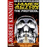 The Protocol (A James Acton Thriller, Book #1)by J. Robert Kennedy