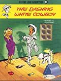 img - for The Dashing White Cowboy: Lucky Luke 14 (Lucky Luke Adventures) book / textbook / text book
