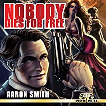 Nobody Dies for Free (       UNABRIDGED) by Aaron Smith Narrated by George Kuch