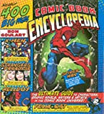 Comic Book Encyclopedia: The Ultimate Guide to Characters, Graphic Novels, Writers, and Artists in the Comic Book Universe (0060538163) by Goulart, Ron