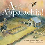 A is for Appalachia: The Alphabet Book of Appalachian Heritage