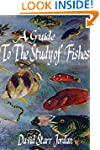 A Guide to The Study of Fishes