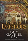 Lord of Emperors: Book Two of the Sarantine Mosaic (Sarantine Mosaic (Paperback))