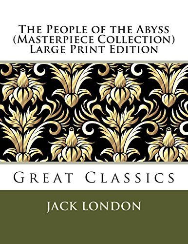 The People of the Abyss: Great Classics. Masterpiece Collection