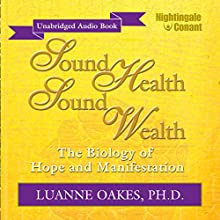 Sound Health, Sound Wealth (       UNABRIDGED) by Luanne Oakes Narrated by Luanne Oakes