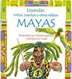 Leyendas, mitos, cuentos y otros relatos mayas / Legends, myths, stories and other Mayan Tales (Leyendas, Mitos, Cuentos Y Otros Relatos / Legends, Myths, Stories and Other Tales) (Spanish Edition)