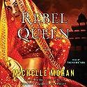 Rebel Queen: A Novel Hörbuch von Michelle Moran Gesprochen von: Sneha Mathan