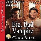 Big, Bad Vampire: Silver Bullet, Book 2 | Olivia Black