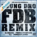 FDB (Remix) [feat. DJ Drama, French Montana, T.I. and Trinidad James] - Single [Explicit]