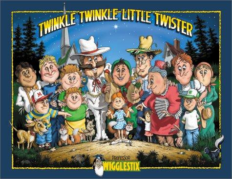 Twinkle Twinkle Little Twister: Professor Wigglestix (A Professor Wigglestix Book)