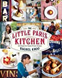 The Little Paris Kitchen 120 Simple But Classic French Recipes