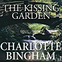 The Kissing Garden Audiobook by Charlotte Bingham Narrated by Judy Bennett