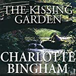 The Kissing Garden | Charlotte Bingham
