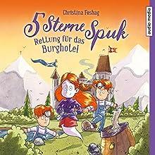 5 Sterne Spuk: Rettung für das Burghotel Hörbuch von Christina Foshag Gesprochen von: Sabine Bohlmann