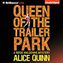 Queen of the Trailer Park: Rosie Maldonne's World, Book 1 (       UNABRIDGED) by Alice Quinn Narrated by Carly Robins